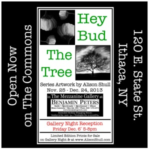 Hey Bud, The Tree - Series Artwork Show by Alison Shull, Ithaca NY